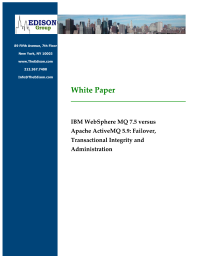 IBM WebSphere MQ 7.5 versus Apache ActiveMQ 5.9: Failover, Transactional Integrity and Administration