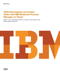 Optimize business processes faster with IBM Business Process Manager on Cloud.
