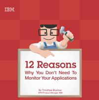 12 Reasons why you don't need to monitor your applications