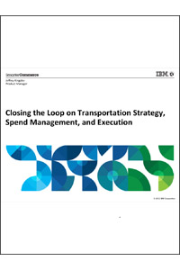 Closing the Loop on Transportation Strategy, Spend Management and Execution