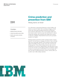 Crime prediction and prevention from IBM. Policing smarter, not harder