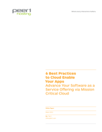 6 Best Practices to Cloud Enable Your Apps. Advance Your Software as a Service Offering via Mission Critical Cloud.
