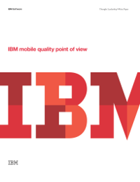 IBM mobile quality point of view