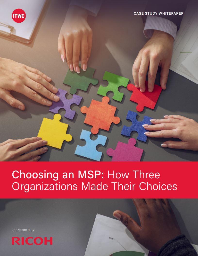 Choosing an MSP: How Three Organizations Made Their Choices