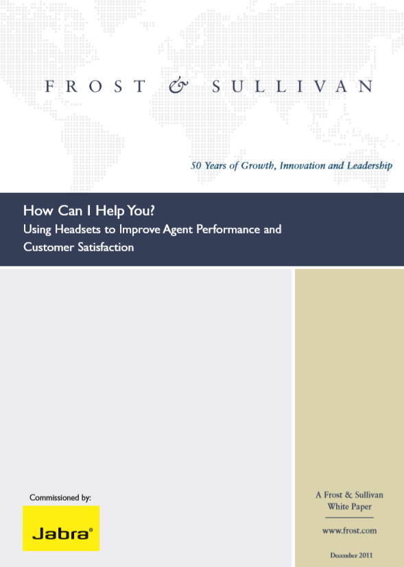 Frost & Sullivan whitepaper: Using Headsets to Improve Agent Performance and Customer Satisfaction