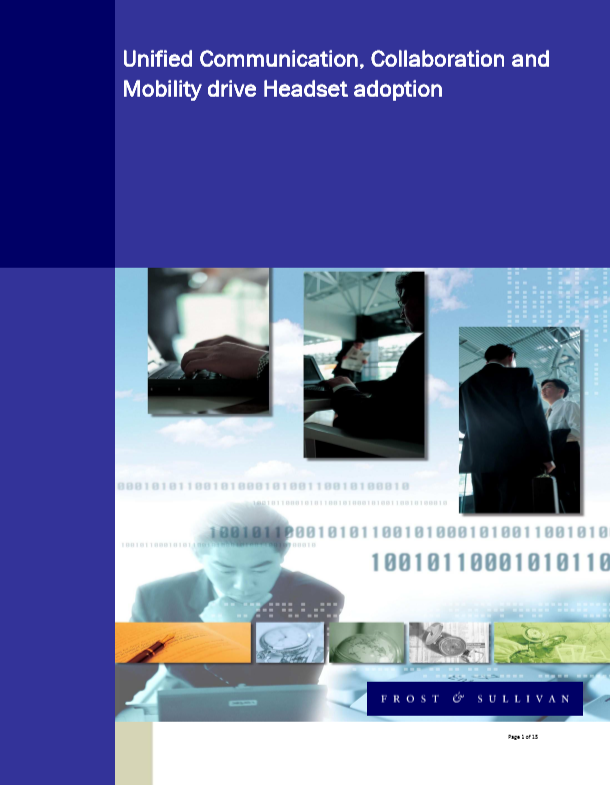 Frost & Sullivan whitepaper: Unified Communication, Collaboration, and Mobility drive Headset adoption
